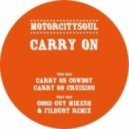 Motorcitysoul - Carry On (Good Guy Mikesh & Filburt Remix)