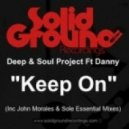 Deep & Soul Project Ft. Danny - Keep On (Original Mix)