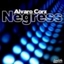 Alvaro Corz - Negress (Original Mix)