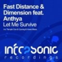 Fast Distance & Dimension feat. Anthya - Let Me Survive (Temple One Remix)
