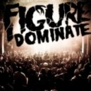 Figure - Dominate
