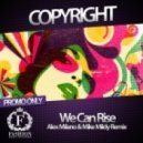 Copyright feat Tasita D\'Mour  - We Can Rise (Alex Milano & Mike Mildy Remix)