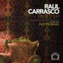 Raul Carrasco - Times (Fer Ferrari Remix)