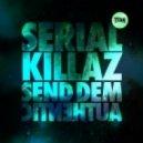 Serial Killaz - Authentic