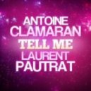 Antoine Clamaran Ft. Laurent Pautrat - Tell Me (Original Mix)