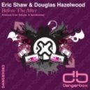 Eric Shaw & Douglas Hazelwood - Before The After (Sundrowner Remix)