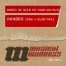 Chris De Seed Vs Ivan Dulava - Avades (Original Mix)