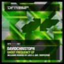 DavidChristoph - Fear Frequency (Original Mix)