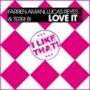 Farren Amani, Lucas Reyes, Terri B! - Love It (Arone Clein Remix)
