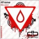 4Frame  -  Blooded (Original Mix)