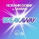 Norman Doray & Tawiah - Breakaway (Original Mix)