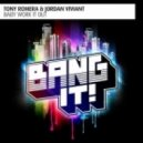 Tony Romera And Jordan Viviant - Baby Work It Out (Tom Buster Remix)