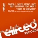 Damien J Carter & Michael Maze & Matt Devereaux Feat Andy P - Ticket To Somewhere  (Claudio Lari Remix)
