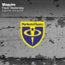 Maguire - Face Yesterday (Original Mix)