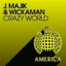 J Majik & Wickaman - Crazy World