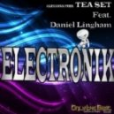 Tea Set Feat Daniel Lingham - Electronik (North Flavor Mix)