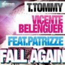 Vicente Belenguer, T.Tommy - Fall Again feat. Patrizze (Jose Ponce Insolito Remix)