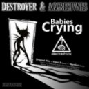 Destroyers & Agresivnes - Babies Crying (Original Mix)