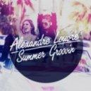Alexandre Louvré - Summer Groovin\' (Radio Edit)