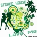 Stereo House - Love Me (Club Instrumental Mix)