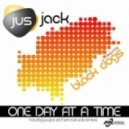 Jus Jack ft. Black Dogs - One Day At A Time (Hard Rock Sofa Radio)