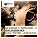 Kobana and Yane3dots - Nuclear Friction (Original Mix)