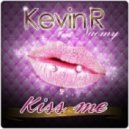 Kevin R  feat. Naomy  - Kiss Me (Radio Edit)