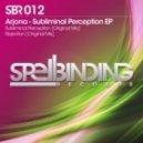 Arjona - Subliminal Perception (Original Mix)