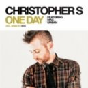 Christopher S Feat Max Urban - One Day (ZeDe Remix)