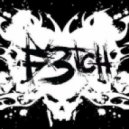 F3Tch - Fuck Your Mum