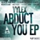 Vylex - Abduct You (Original Mix)