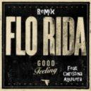 Flo Rida ft Christina Aguilera - Good Feeling (Official Remix)