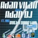 Adan Vilan aka Adan Dj - Ft. Mia - Bucky Done Gun ( Remix)
