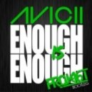 Avicii - Enough Is Enough (Project 46 Bootleg)