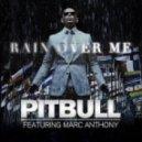 Pitbull feat Marc Antony - Rain Over Me (Stas Rich Remix)