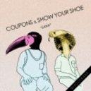 Coupons & Show Your Show - Sara (Bxentric Remix)