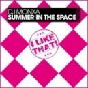 DJ Monxa - Summer In The Space (Peter Brown Remix)