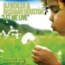 DJ Dealer & RaShaan Houston - Let Me Live (Main Mix)