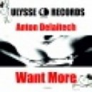 Anton Delaitech - Want More (Original Mix)