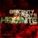 Obscenity & 1Point5 - Hexanite (Original Mix)