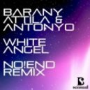 Barany Attila & Antonyo feat. Virag - White Angel (No!end Remix)