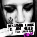 Benjamin Leung, Sarah Jane, Jim Neild - Cry (Original Mix)