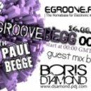 Dj Boris D1AMOND - Groovebegg 005(Guest Mix @ Egroove.fm)