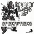 SpekrFreks - Robot Ears (Original Mix)