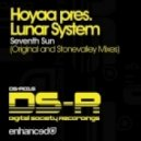 Hoyaa pres. Lunar System - Seventh Sun (Stonevalley Remix)