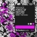Arkadi - Force Of Nature (Original Mix)