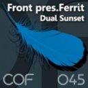 Front Pres.Ferrit - Dual Sunset (Original Mix)