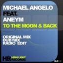 Michael Angelo Feat Aneym - To The Moon & Back (Original Mix)