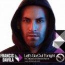 Francis Davila - Let's Go Out Tonight feat. Flaminia (Giuseppe Ottaviani Remix)