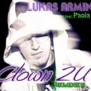Lukas Armine feat. Paola Herillyn - The Words \'Clown 2 You\'(Yan Bruno & Renier Santoz Remixiix)